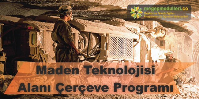 maden teknolojisi alani megep modulleri cerceve programi