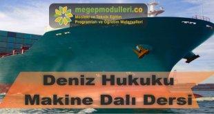 deniz hukuku makine dali dersi megep modül