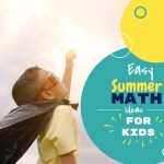 Easy summer math activities to make learning fun and easy for kids!