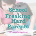 School is Really Freaking Hard for Parents