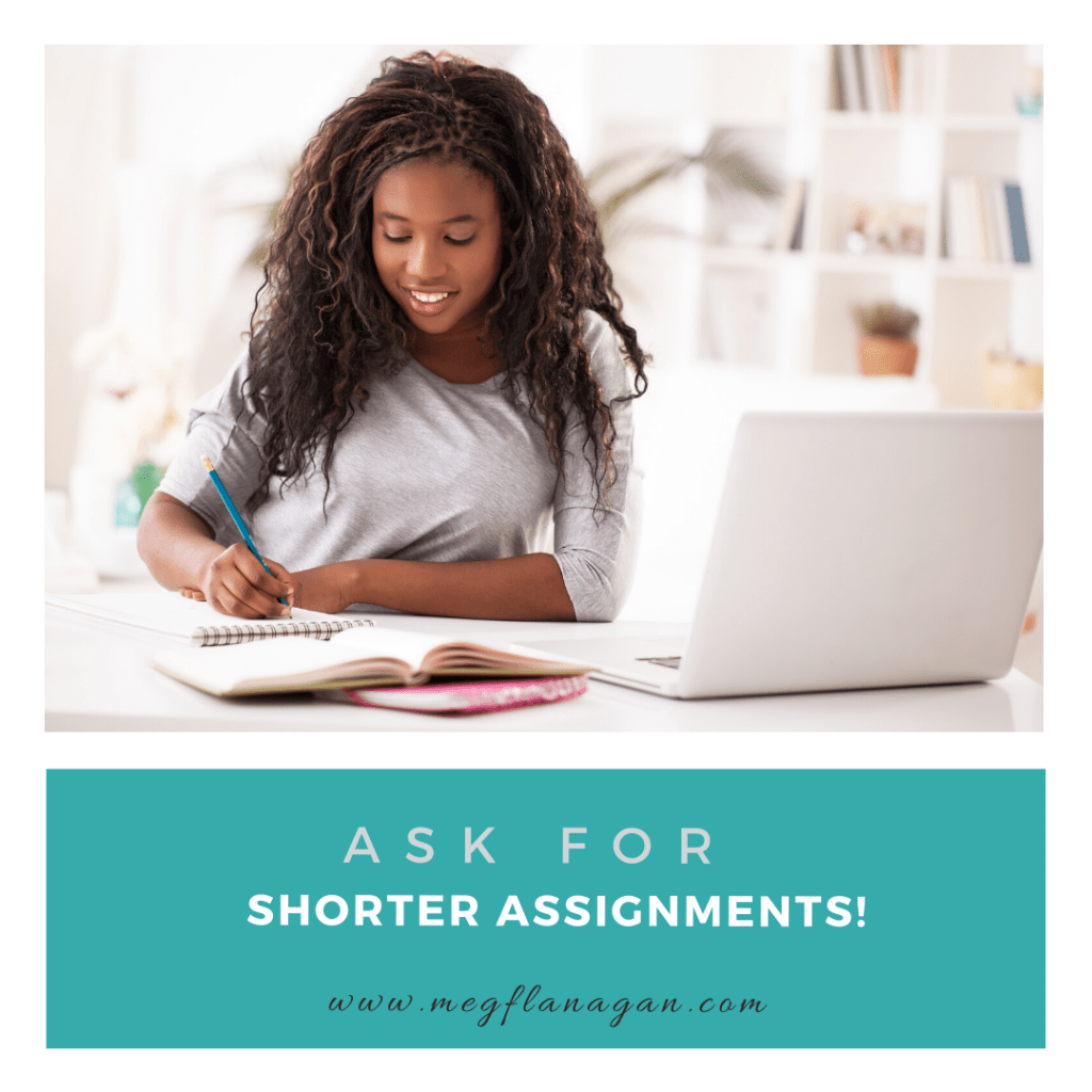Make a request for shorter assignments - it's one of the easy accommodations for distance learning we love!