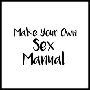 Make your own sex manual