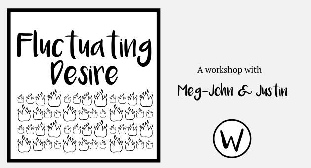 fluctuating desire workshop