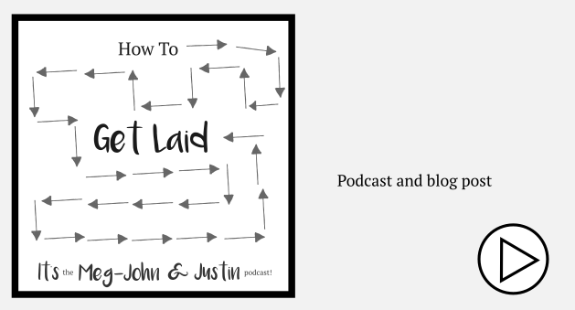 Our podcast about how to get laid