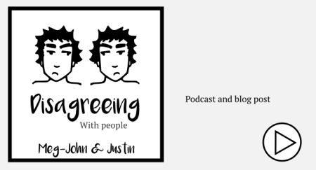 disagreeing with people Meg-John and Justin Podcast