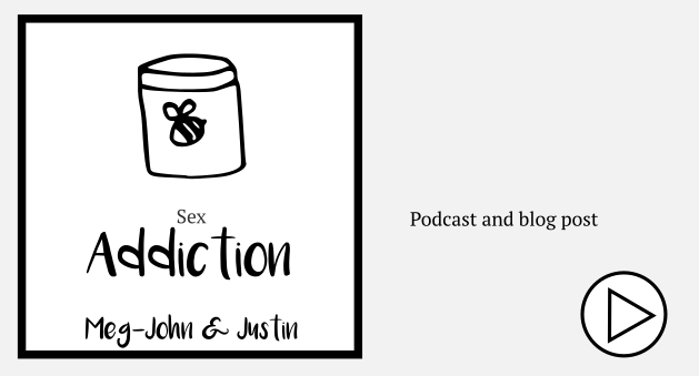 Sex Addiction - Meg-John & Justin