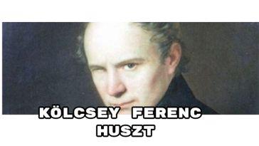 Jöjjön Kölcsey Ferenc: Huszt verse.