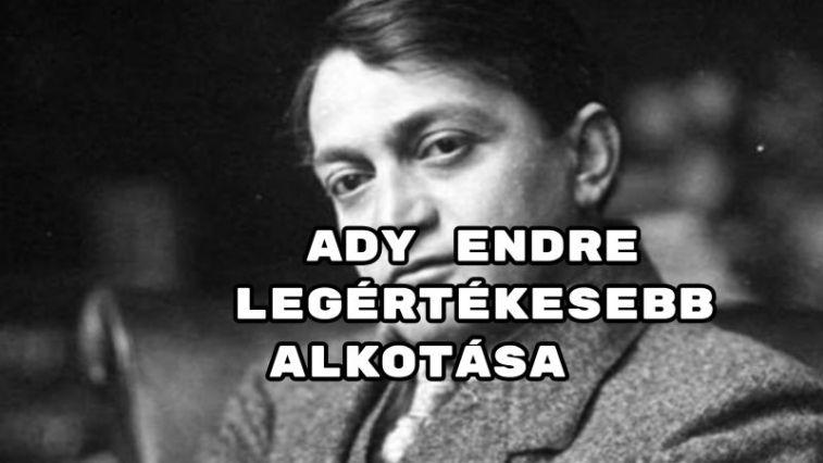 Ady Endre legértékesebb alkotása