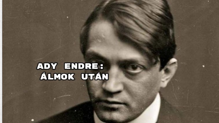 Jöjjön Ady Endre: Álmok után verse.