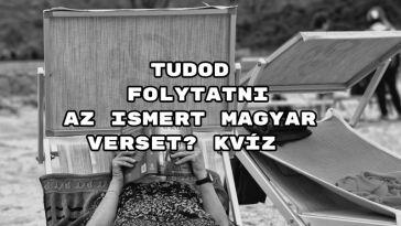 Tudod folytatni az ismert magyar verset? kvíz - megy a telitalálat?