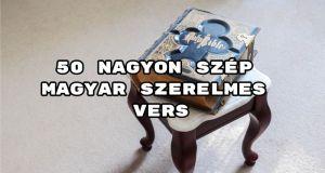 Íme 50 nagyon szép magyar szerelmes vers.