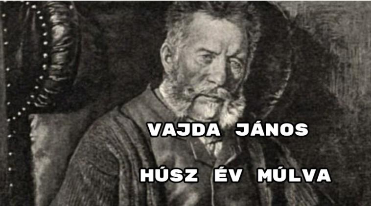 Jöjjön Vajda János: Húsz év múlva verse.