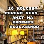 10 Kölcsey Ferenc vers, amit ma érdemes elolvasnod
