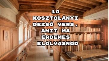 10 Kosztolányi Dezső vers, amit ma érdemes elolvasnod