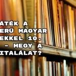 Játék a népszerű magyar versekkel 10. Kvíz – megy a telitalálat?