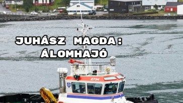 Jöjjön Juhász Magda: Álomhajó verse.