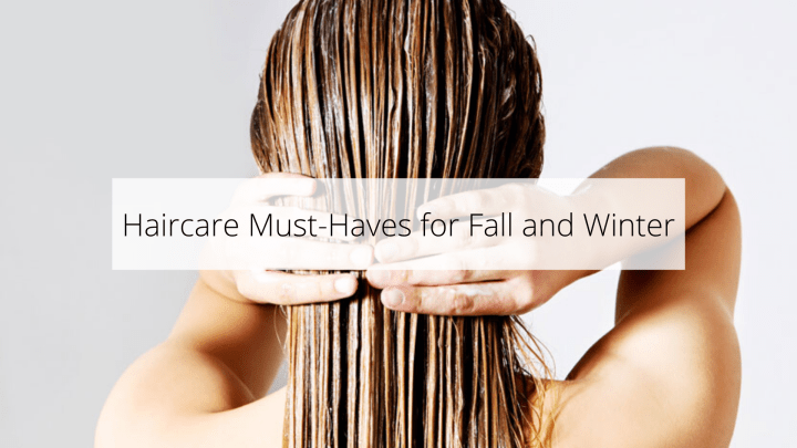 Must-Have Hair Products for Fall and Winter