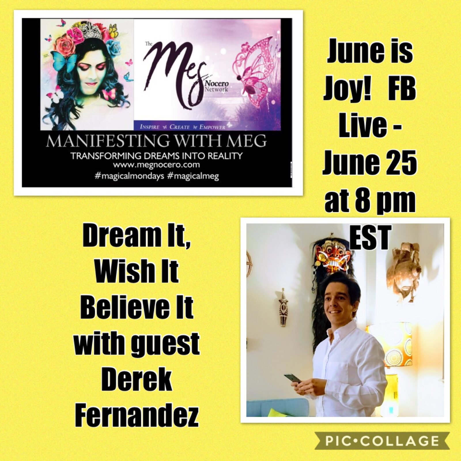 Manifesting with Meg: Episode 8-Dream it, Wish it, Do It! with Special Guest Derek Ferenandez