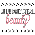 Splurge/Steal Beauty: High End Makeup Products & Their Drugstore Dupes