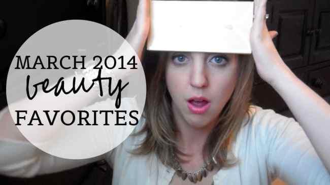 March 2014 Beauty Favorites