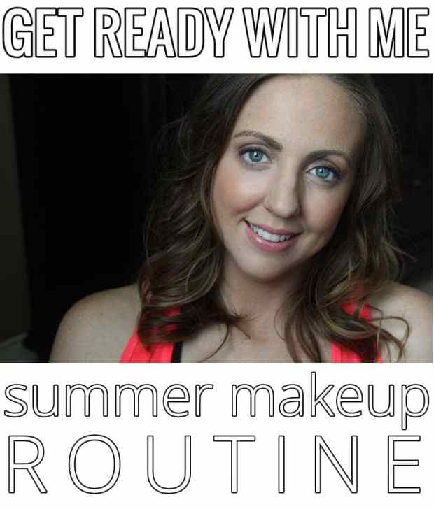 Get Ready with Me Summer Makeup Routine - Tutorial