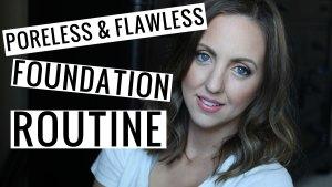 Poreless & Flawless Foundation Routine