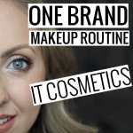 (Mostly) One Brand Makeup Routine – It Cosmetics