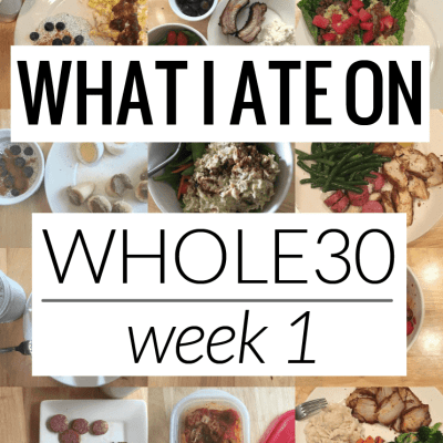 What I Ate on Whole30 Week 1