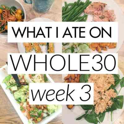 What I Ate on Whole30 - Week 3