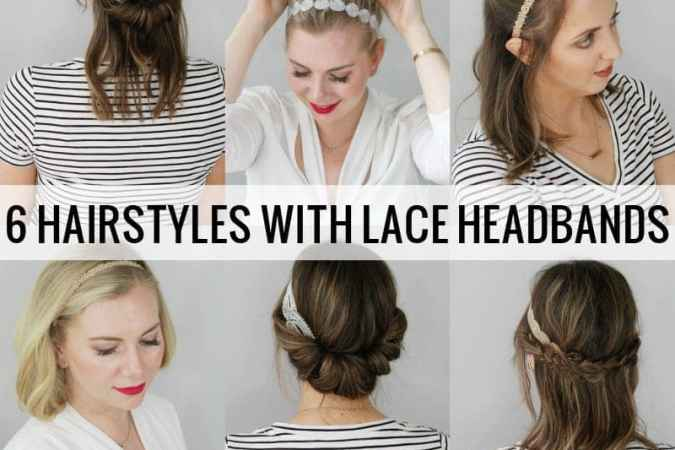 6 Hairstyles with Lace Headbands