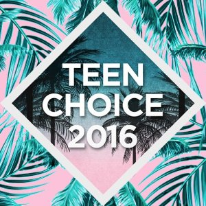 teen-choice-awards-2016-wave-2-nominations-are-announced-01