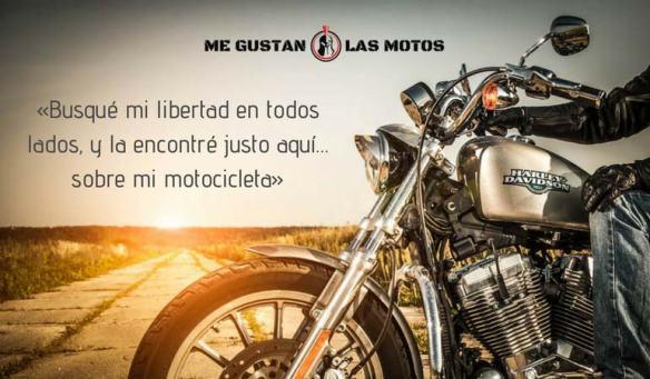 «Busqué mi libertad en todos lados, y la encontré justo aquí… sobre mi motocicleta»