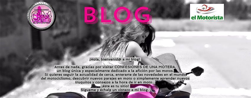 """Blog de motos """"Confesiones de una Motera"""""""