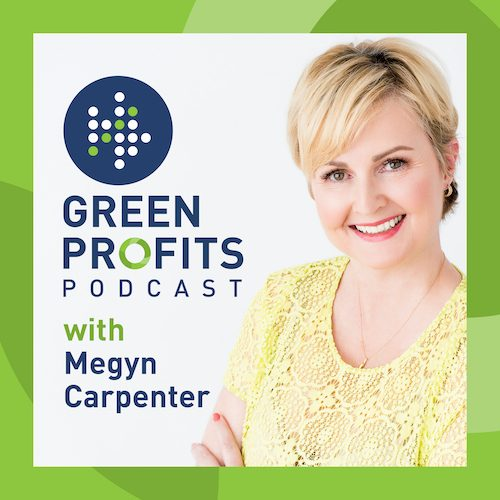 Green Profits Podcast with Megyn Carpenter