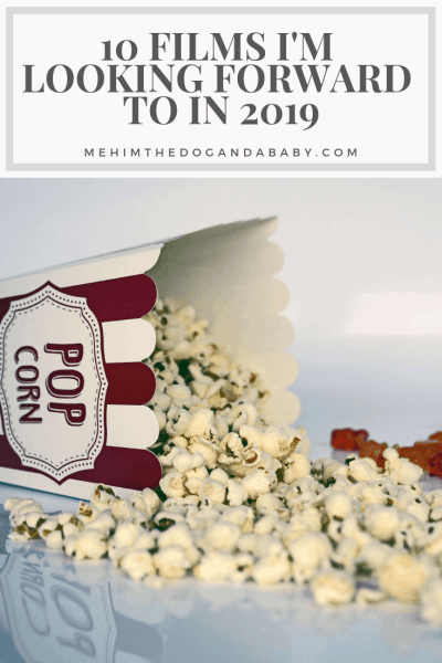 10 Films I'm Looking Forward To in 2019