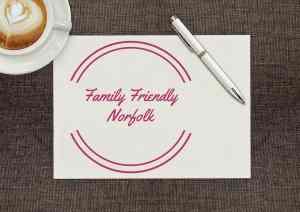 Family Friendly Norfolk