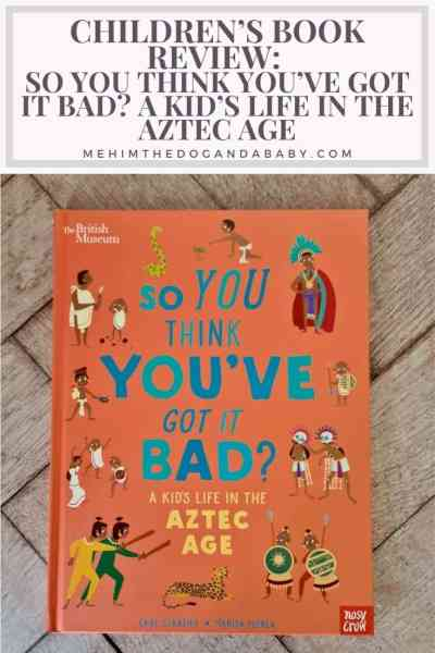 Children's book review: So you think you've got it bad? A kid's life in the Aztec age