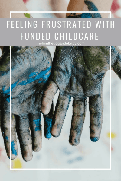 Feeling Frustrated With Funded Childcare