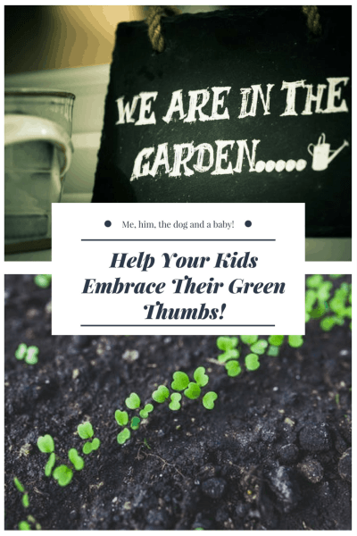 Help Your Kids Embrace Their Green Thumbs! Pinterest