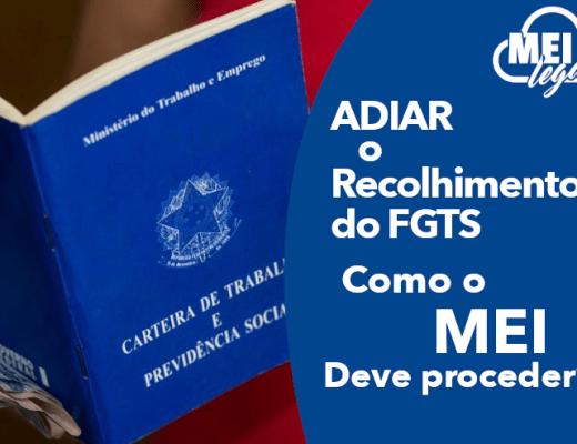 Adiar Recolhimento do FGTS - Contabilidade online para Microempreendedor Individual (MEI) com emissão de nota fiscal carioca, nota fiscal eletrônica entre outros serviços