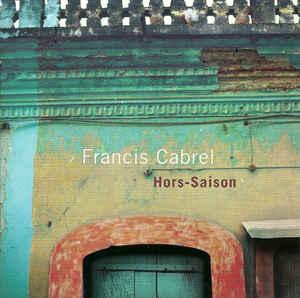 Hors Saison est un des meilleurs albums de Francis Cabrel
