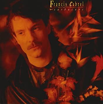 Un des tout meilleurs albums de Francis Cabrel