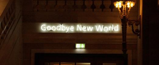 Goodbye New World