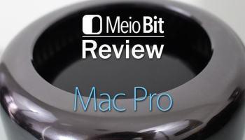Mac Pro — MB Review #006: o belo e potente computador da Apple