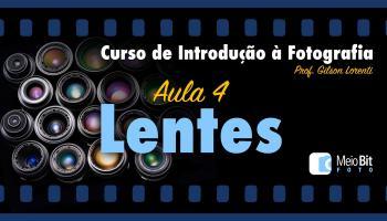 Curso de Introdução à Fotografia — 4ª aula — Lentes