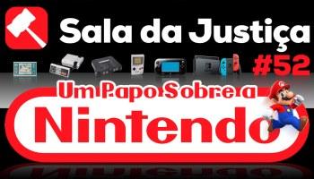 Sala da Justiça #52 — um papo sobre a Nintendo