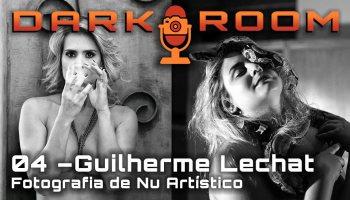 Darkroom #04 — Entrevista com Guilherme Lechat sobre fotografia de nu artístico