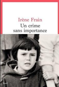 פשע חסר חשיבות / אירן פְרָן / Irène Frain / Un Crime Sans Importance