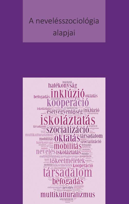 Varga Aranka (szerk.): A nevelésszociológia alapjai. PTE BTK NI, Pécs, 2015