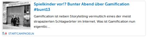 Spielkinder vor!? Bunter Abend über Gamification #bunt13 Gamification ist neben Storytelling vermutlich eines der meist strapazierten Schlagwörter im Internet. Was ist Gamification nun eigentlic...